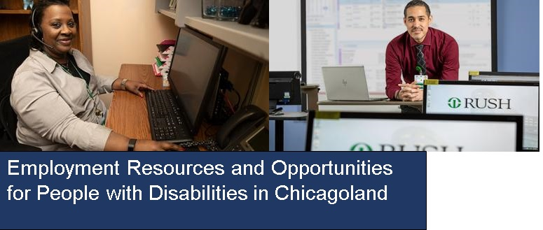 Image with the text: Employment Resources and Opportunities for People with Disabilities in Chicagoland. Image also has two pictures of two individuals who are at their jobs.